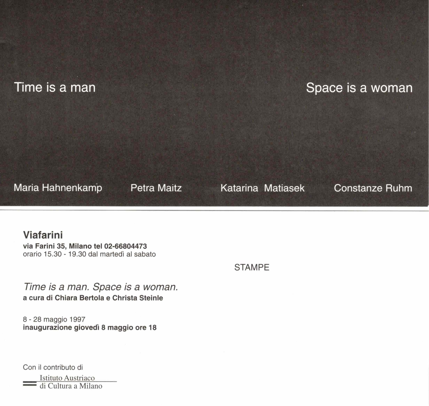 Time is a man. Space is a woman, L'invito