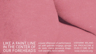 "Workshop e progetto espositivo Academy Awards 2016, Evento ""like a faint line in the center of our heds"" queer afternoon of performance art, 25 marzo, immagine chiave"