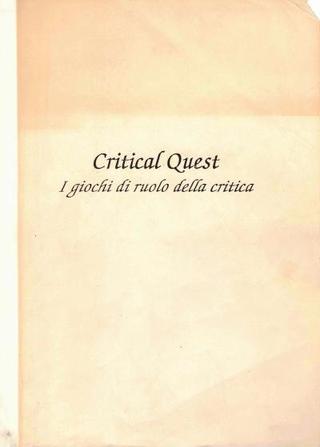 Testi di Critical Quest, parte prima