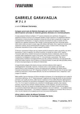 Autopsia autorizzata da Gabriele Garavaglia per conto di Viafarini DOCVA. Identificazione sulla base di materiale genetico dislocato e/o ricontestualizzato. Ultimo referto redatto da Milovan Farronato in collaborazione con la neurologa Francesca Del Sorbo