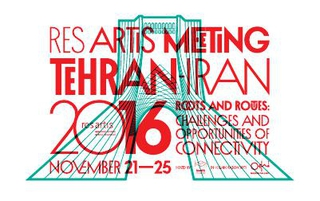 Res Artis Meeting Tehran - Roots and routes: challenges and opportunities of connectivity, documento del meeting