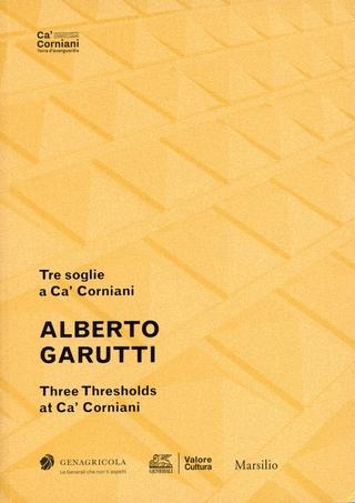 Tre soglie a Ca' Corniani -  Alberto Garutti. A cura di Elena Tettamanti e Antonella Soldaini: Indice